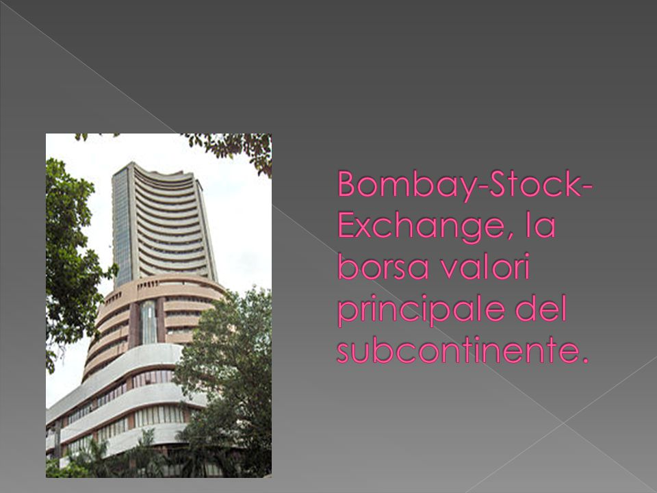 Bombay-Stock-Exchange, la borsa valori principale del subcontinente.
