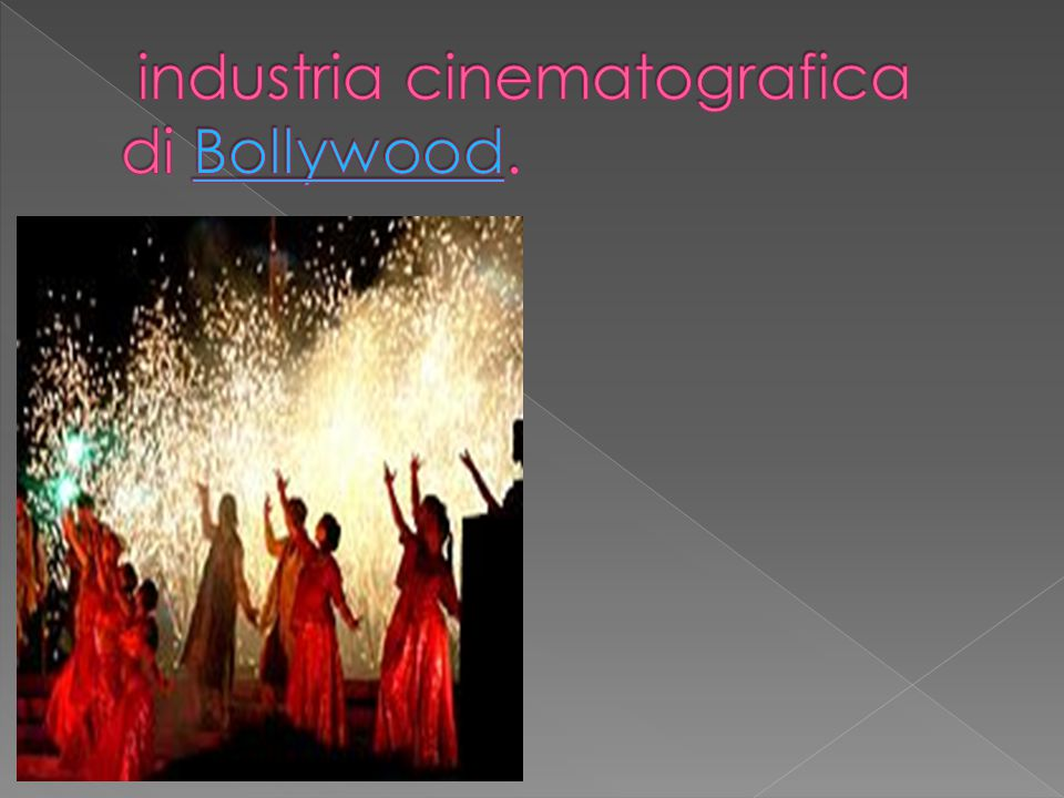 industria cinematografica di Bollywood.