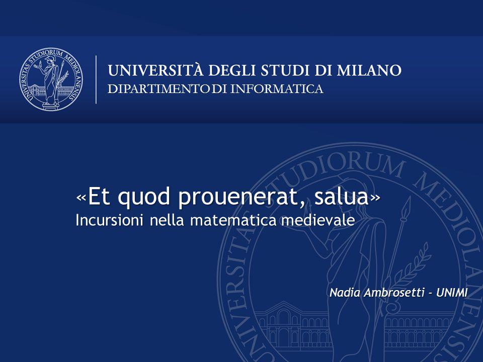 «Et quod prouenerat, salua» Incursioni nella matematica medievale