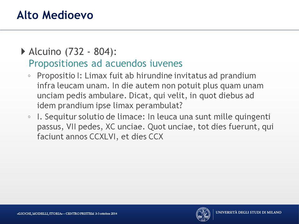 Alto Medioevo Alcuino (732 - 804): Propositiones ad acuendos iuvenes