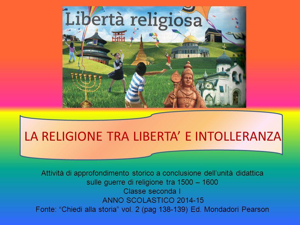 LA RELIGIONE TRA LIBERTA' E INTOLLERANZA