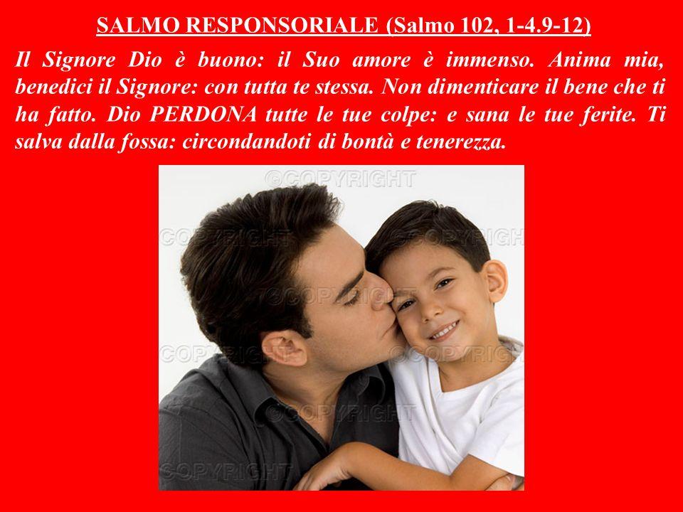 SALMO RESPONSORIALE (Salmo 102, 1-4.9-12)
