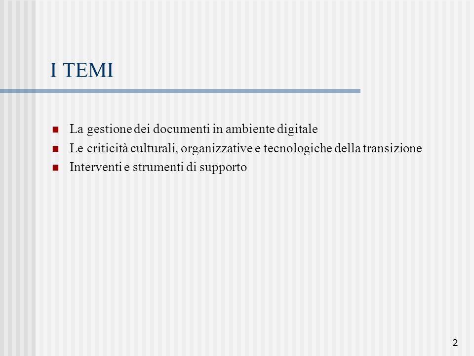 I TEMI La gestione dei documenti in ambiente digitale