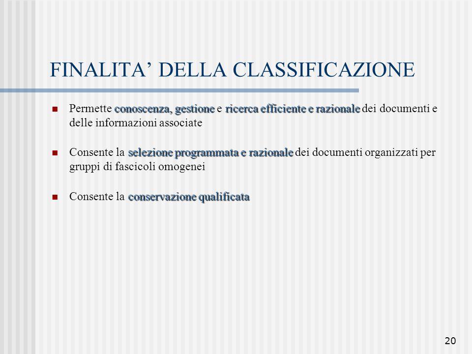 FINALITA' DELLA CLASSIFICAZIONE