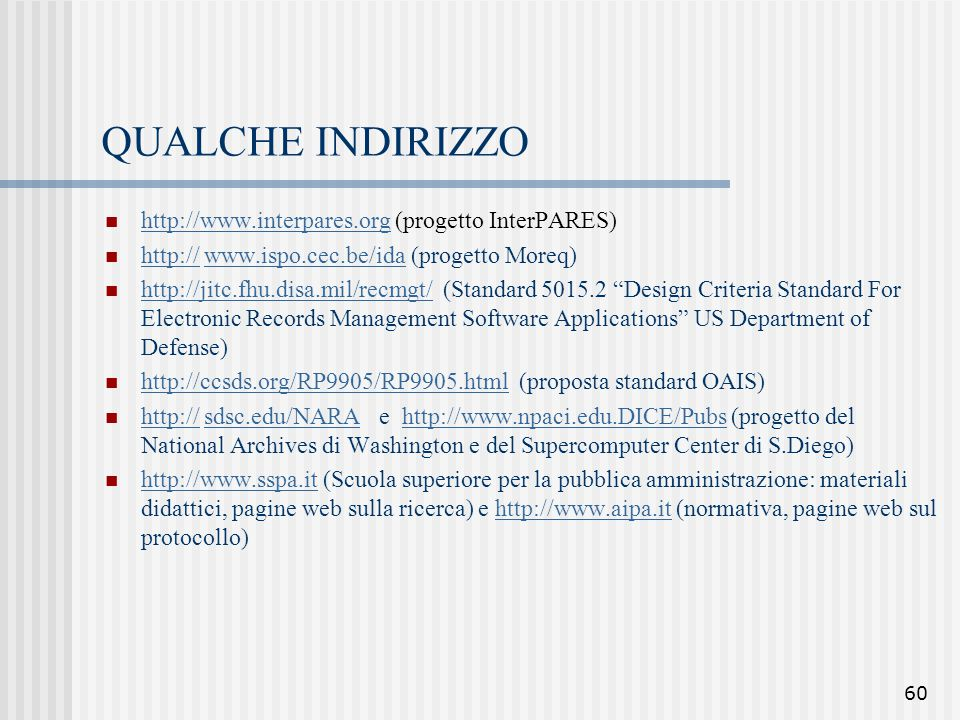 QUALCHE INDIRIZZO http://www.interpares.org (progetto InterPARES)