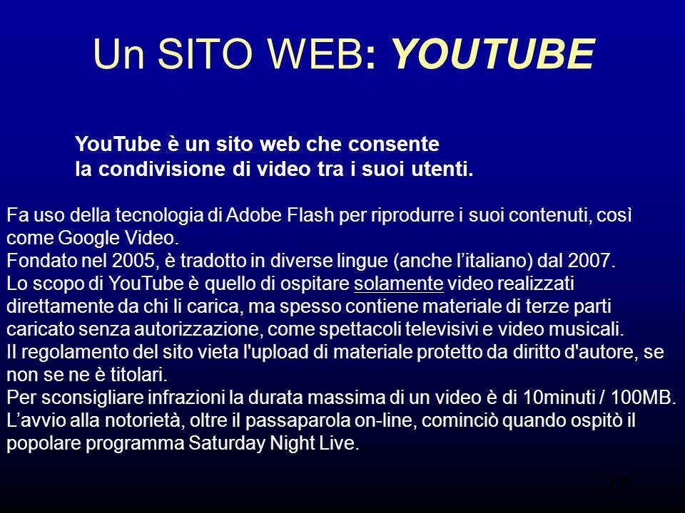 Un SITO WEB: YOUTUBE YouTube è un sito web che consente