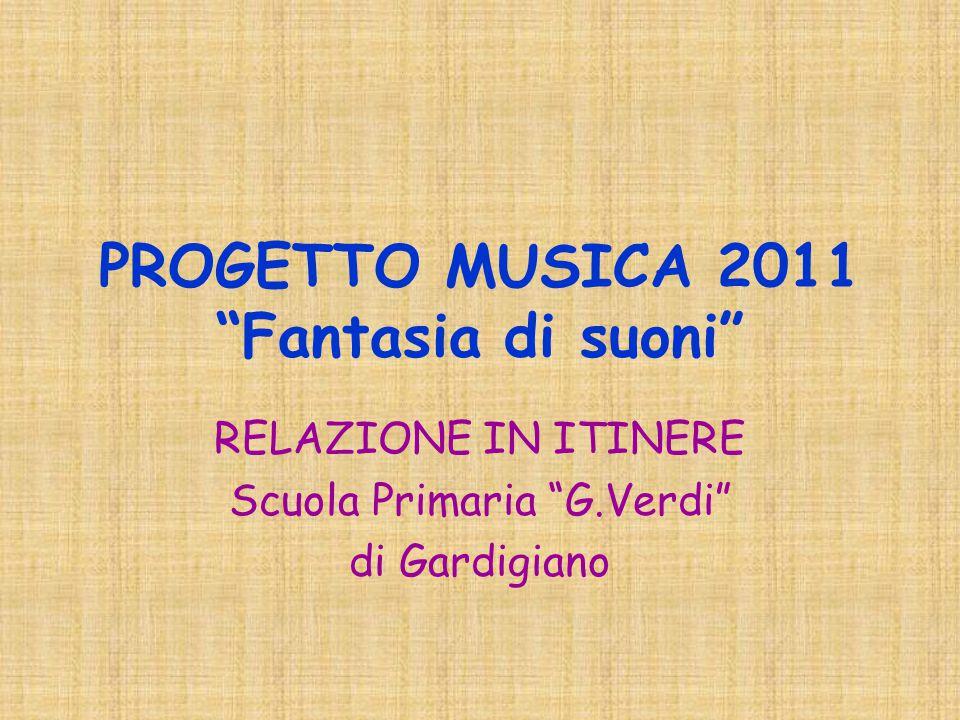 PROGETTO MUSICA 2011 Fantasia di suoni