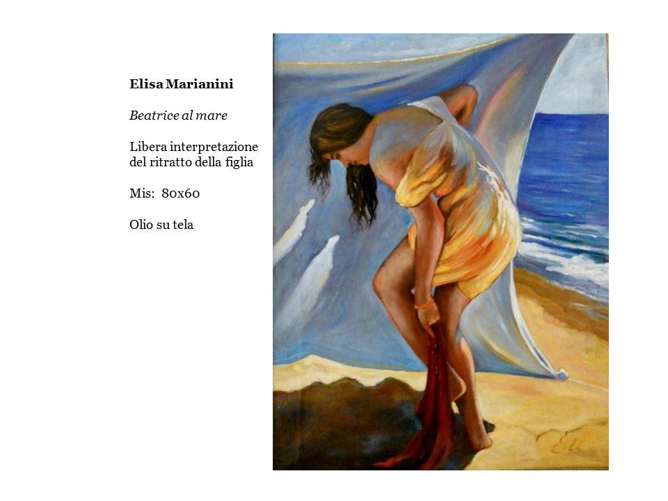 Elisa Marianini Beatrice al mare. Libera interpretazione. del ritratto della figlia. Mis: 80x60.