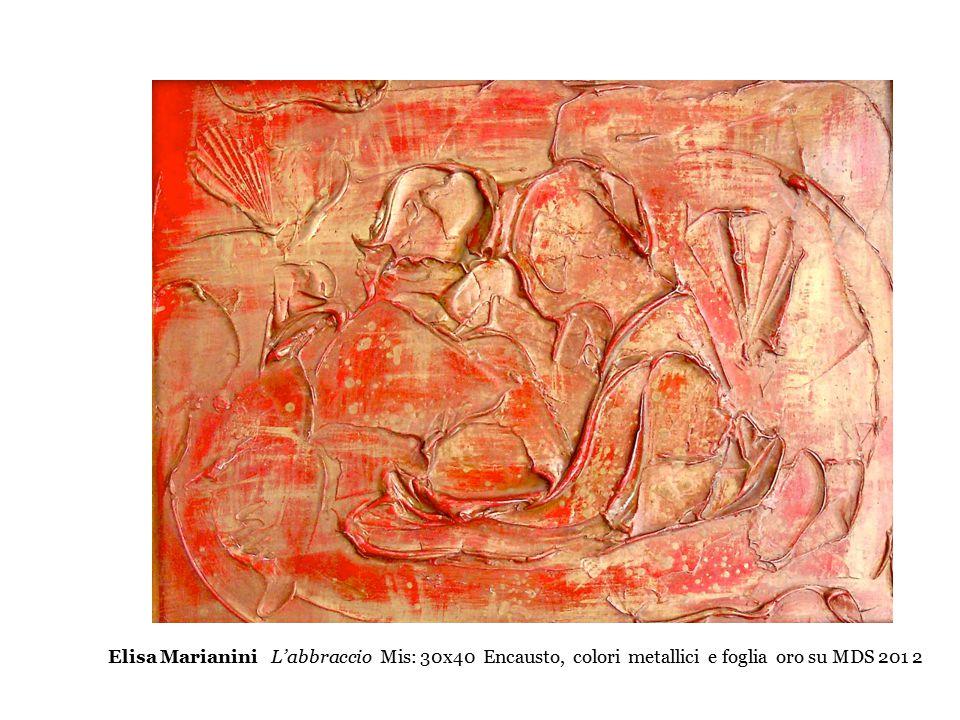 Elisa Marianini L'abbraccio Mis: 30x40 Encausto, colori metallici e foglia oro su MDS 201 2
