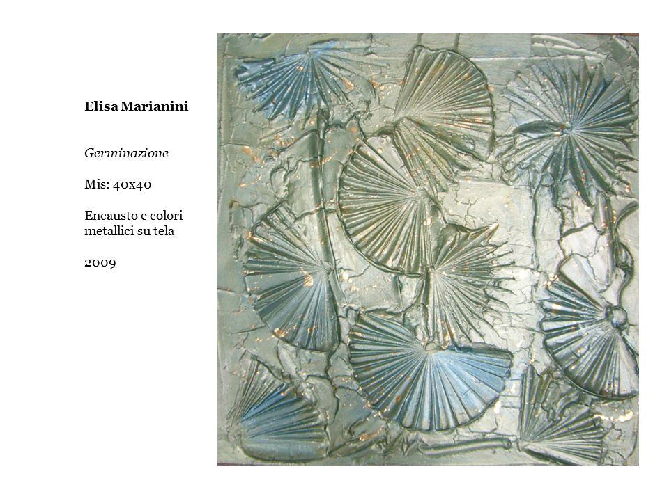 Elisa Marianini Germinazione Mis: 40x40 Encausto e colori metallici su tela 2009