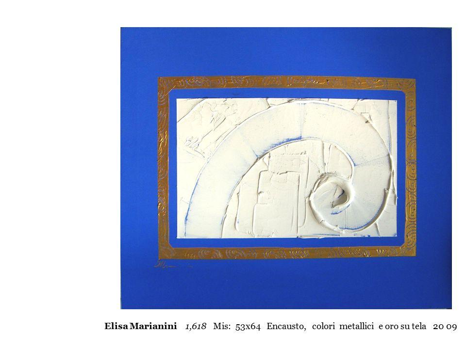 Elisa Marianini 1,618 Mis: 53x64 Encausto, colori metallici e oro su tela 20 09