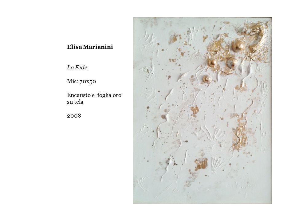 2009 Elisa Marianini La Fede Mis: 70x50 Encausto e foglia oro su tela