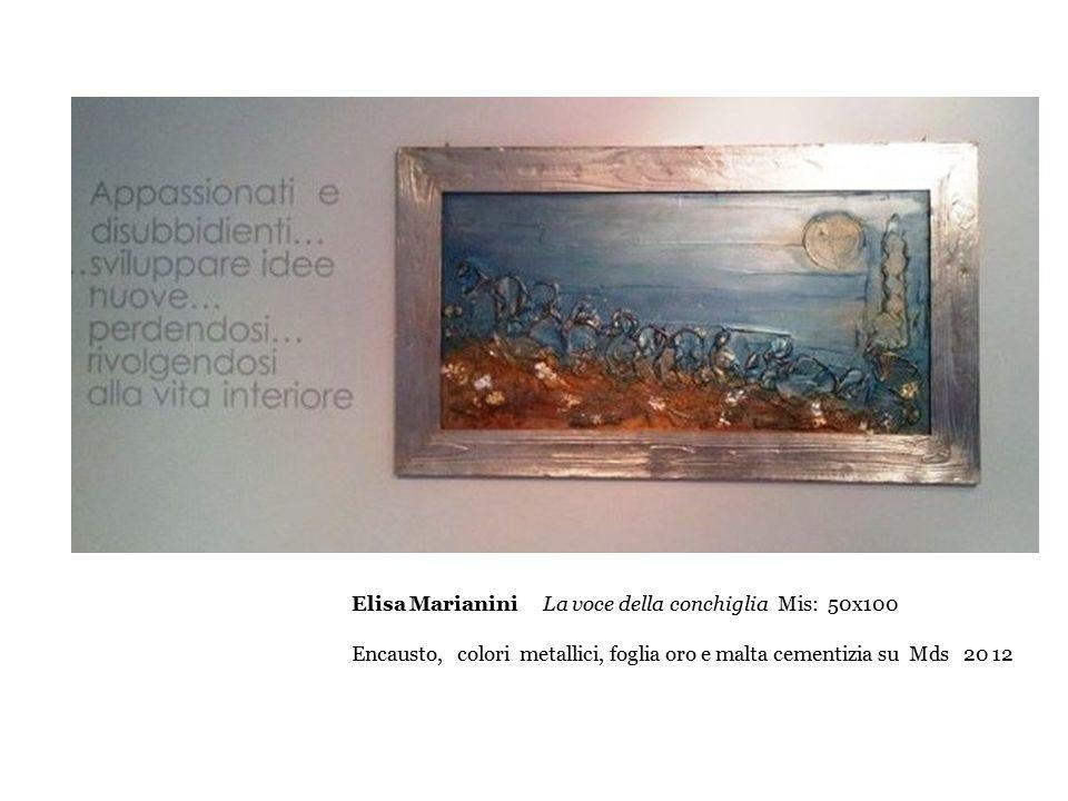 Elisa Marianini La voce della conchiglia Mis: 50x100