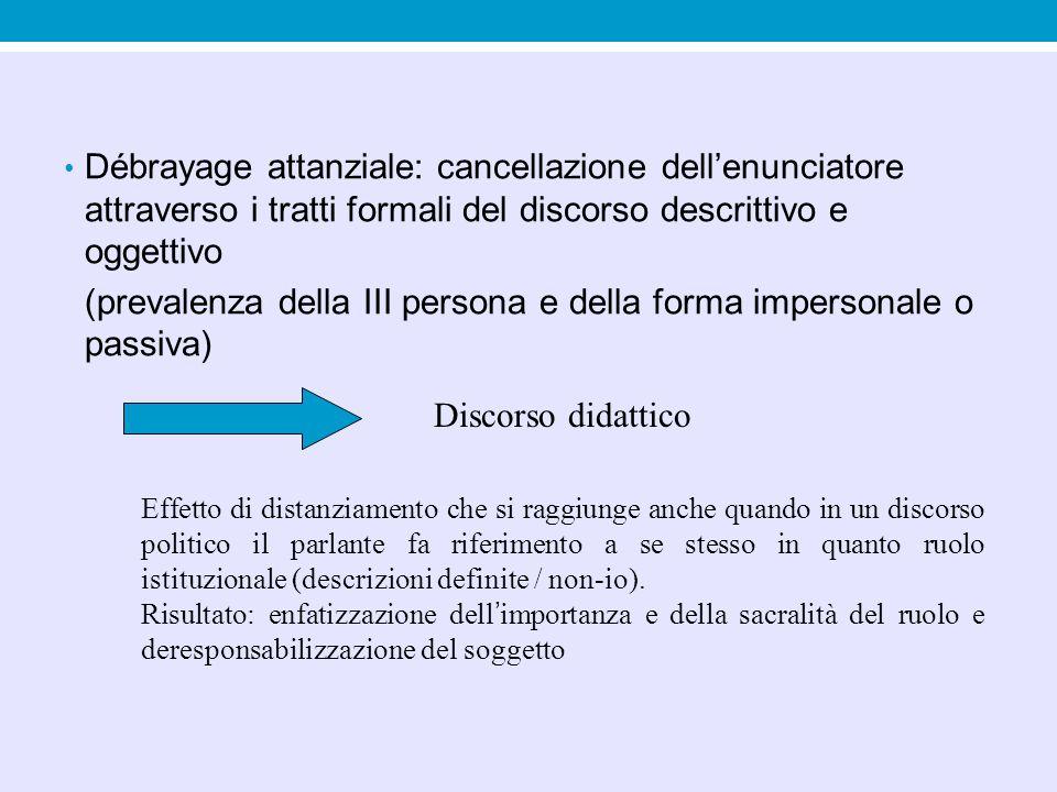 (prevalenza della III persona e della forma impersonale o passiva)