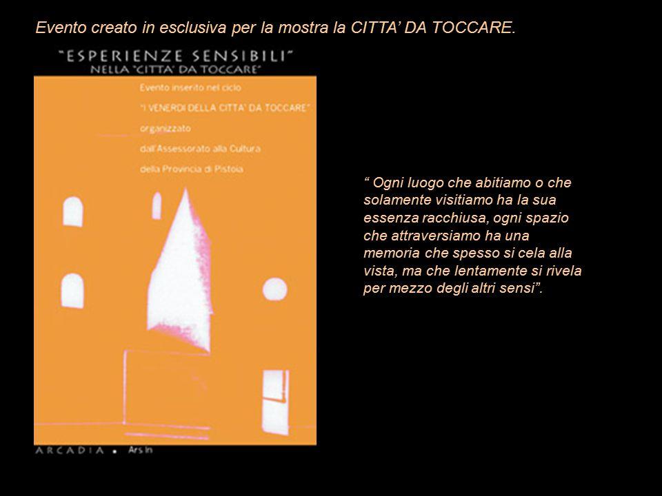 Evento creato in esclusiva per la mostra la CITTA' DA TOCCARE.
