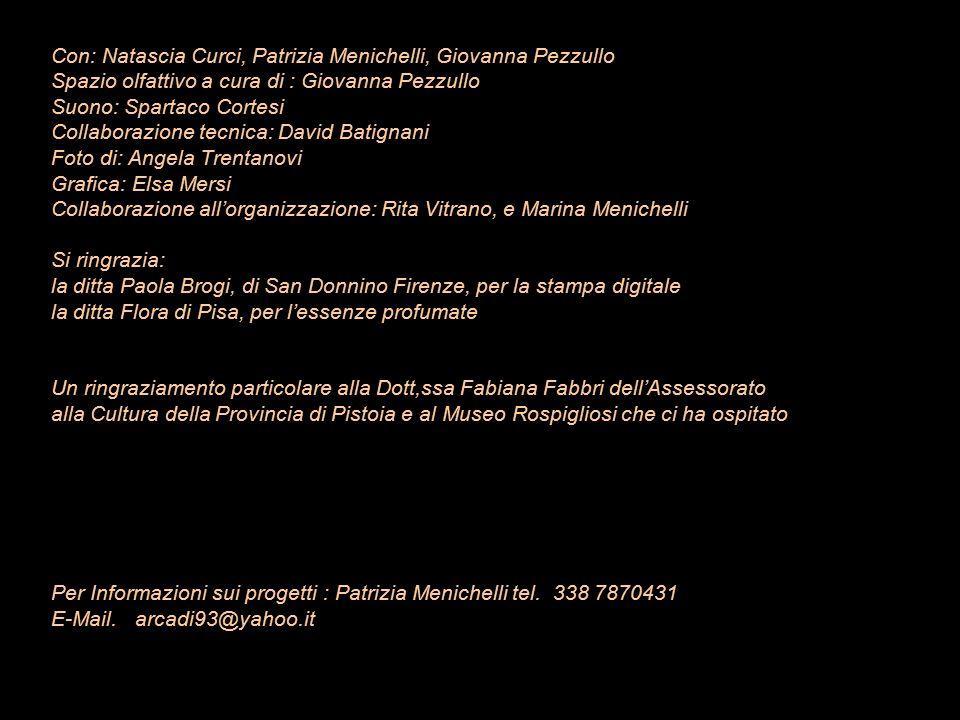 Con: Natascia Curci, Patrizia Menichelli, Giovanna Pezzullo