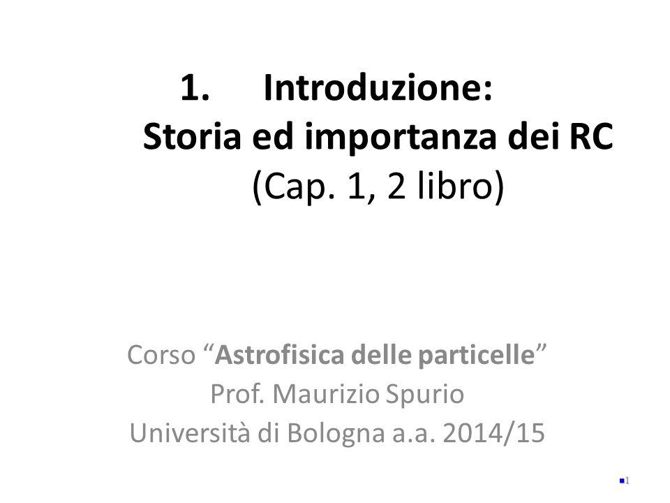Introduzione: Storia ed importanza dei RC (Cap. 1, 2 libro)