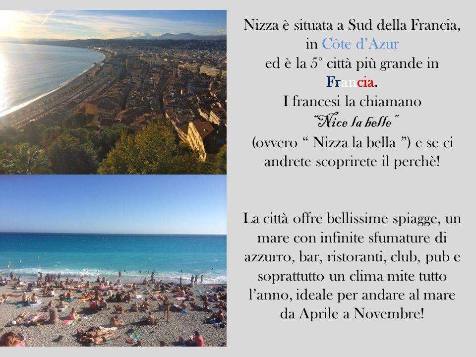 Nizza è situata a Sud della Francia, in Côte d'Azur ed è la 5° città più grande in Francia.