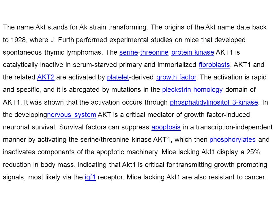 The name Akt stands for Ak strain transforming