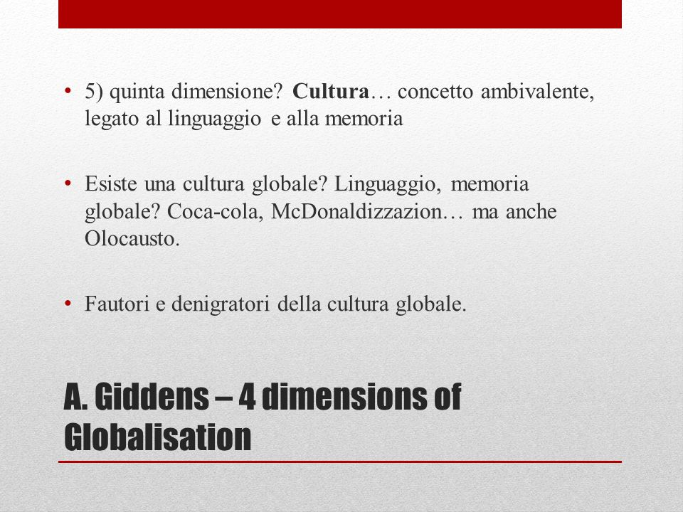 A. Giddens – 4 dimensions of Globalisation