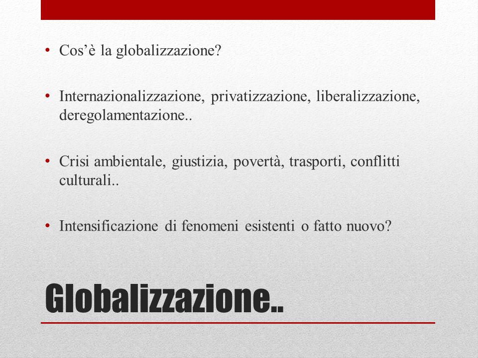 Globalizzazione.. Cos'è la globalizzazione