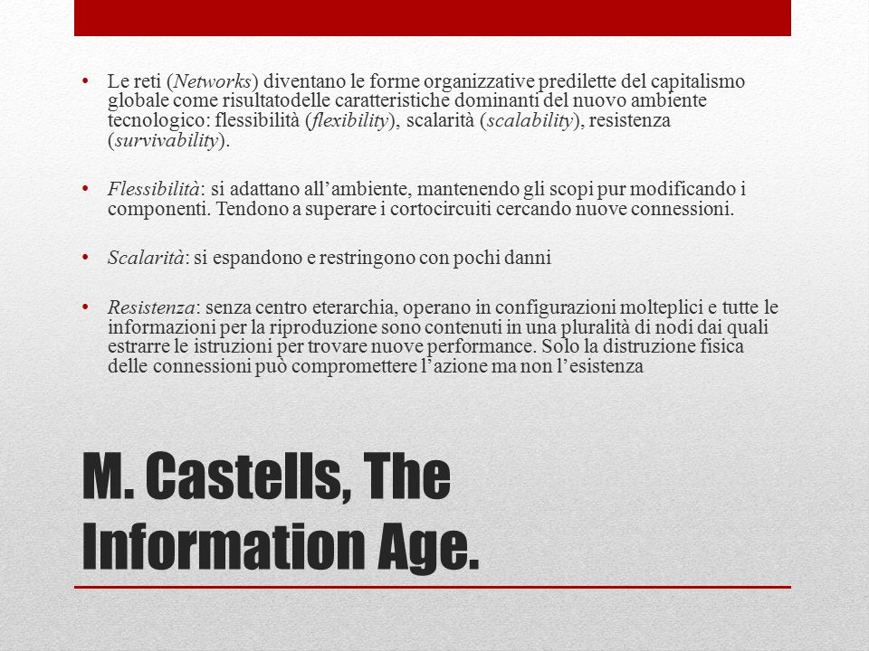 M. Castells, The Information Age.