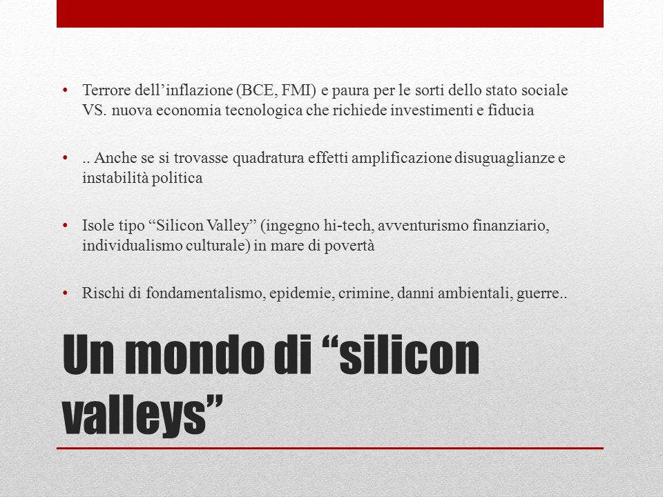 Un mondo di silicon valleys
