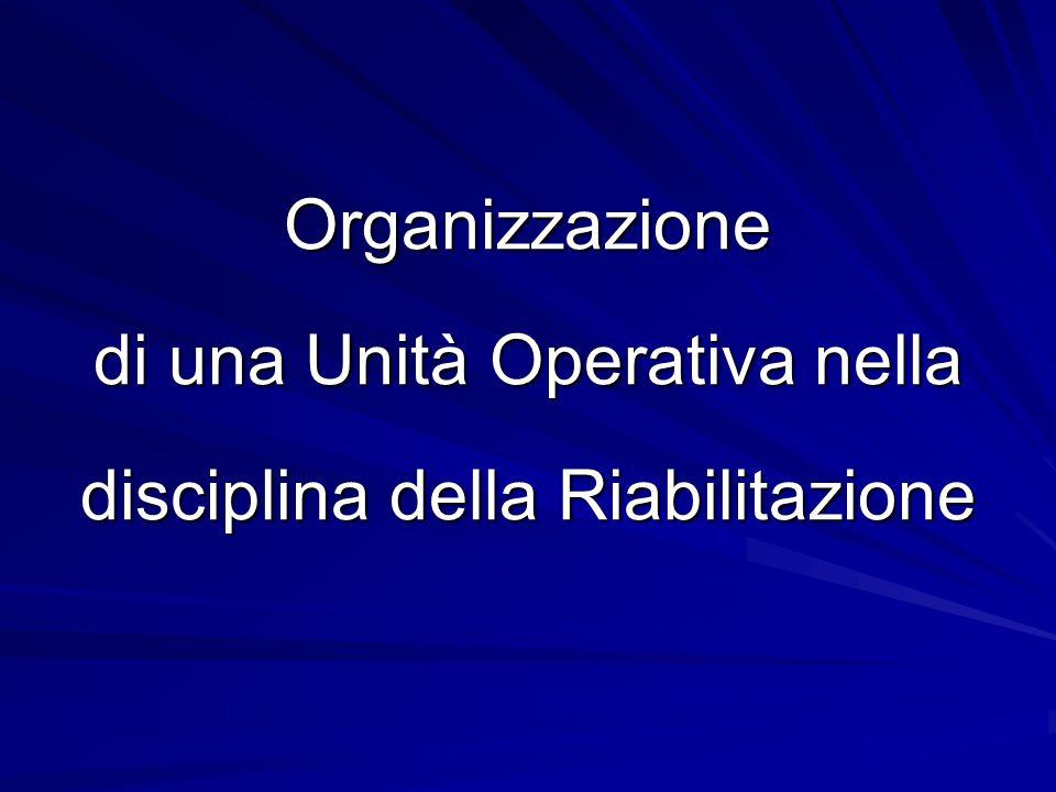 Organizzazione di una Unità Operativa nella disciplina della Riabilitazione