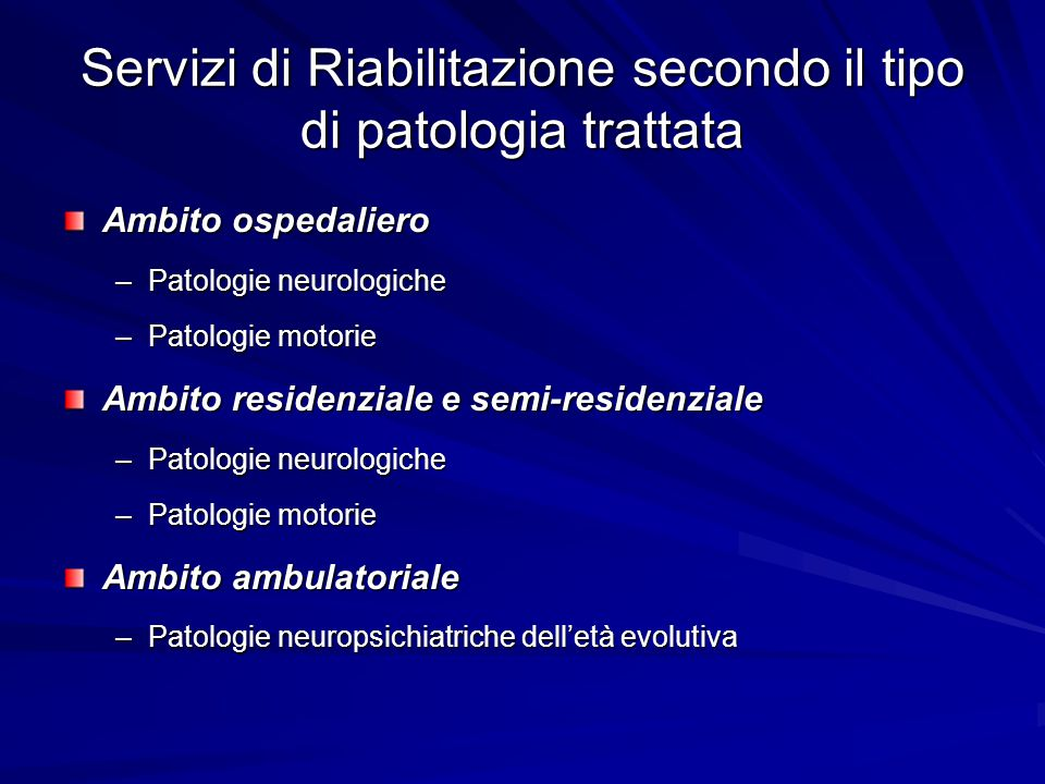 Servizi di Riabilitazione secondo il tipo di patologia trattata