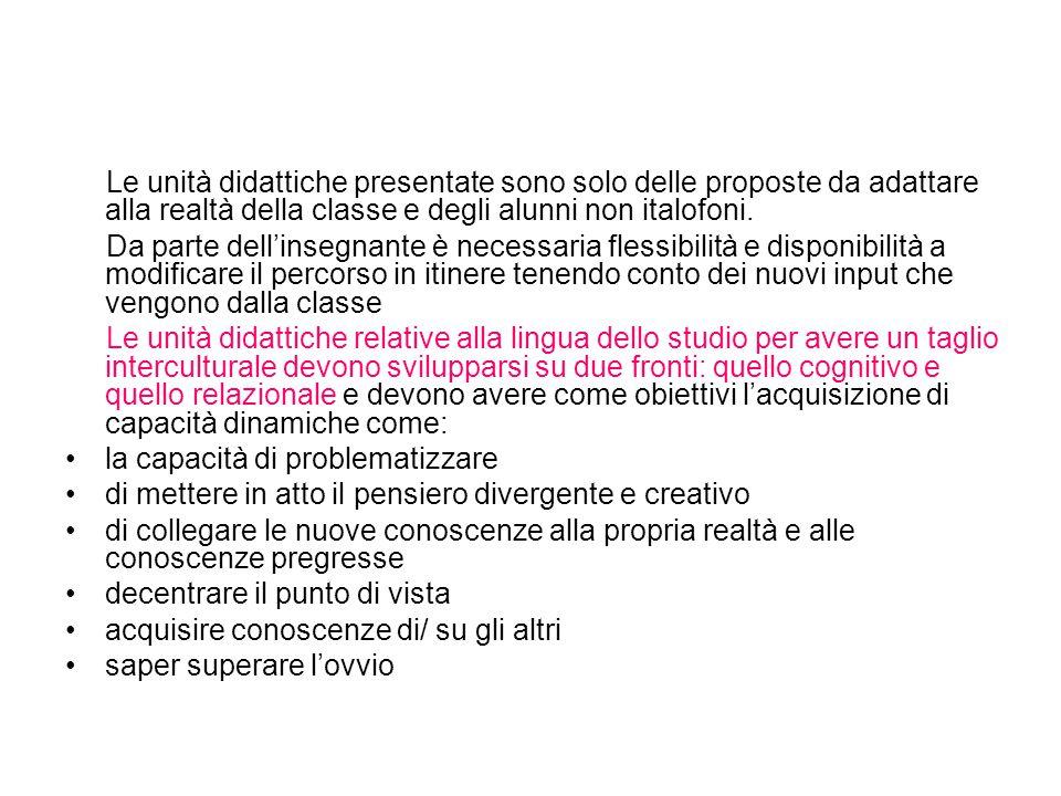 Le unità didattiche presentate sono solo delle proposte da adattare alla realtà della classe e degli alunni non italofoni.