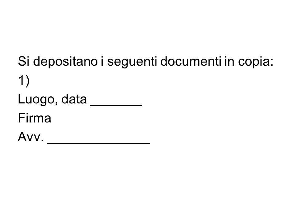 Si depositano i seguenti documenti in copia: