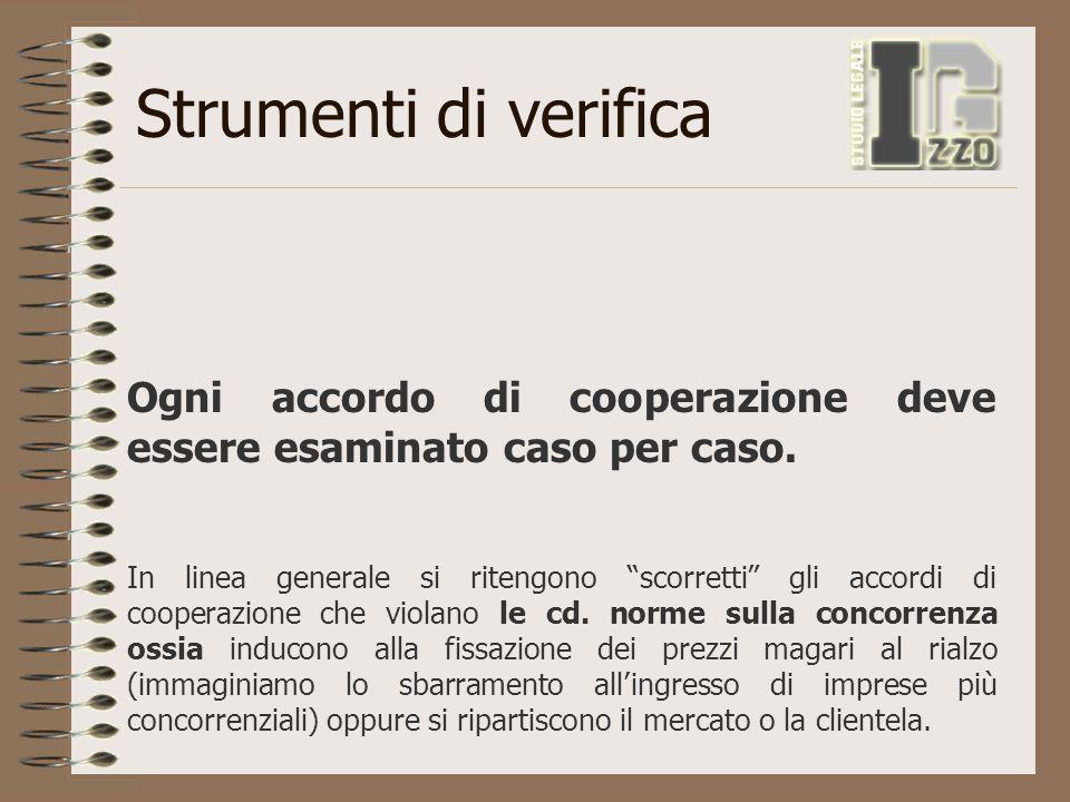 Strumenti di verifica Ogni accordo di cooperazione deve essere esaminato caso per caso.