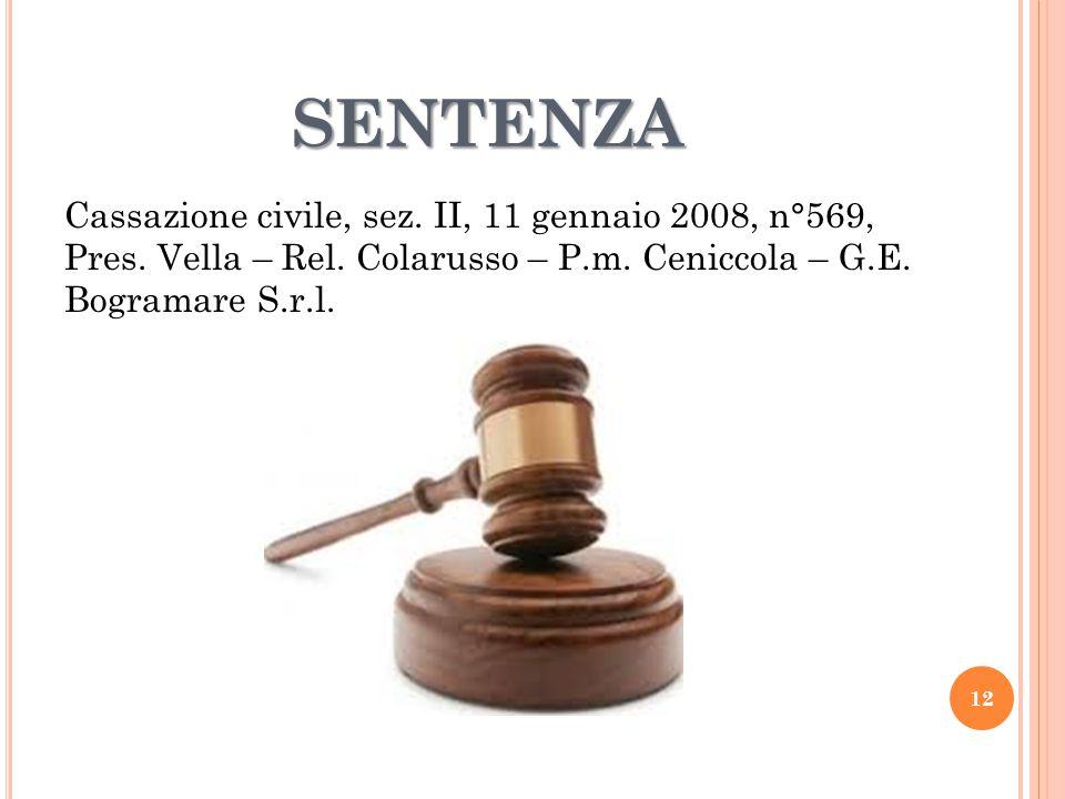 SENTENZA Cassazione civile, sez. II, 11 gennaio 2008, n°569, Pres.