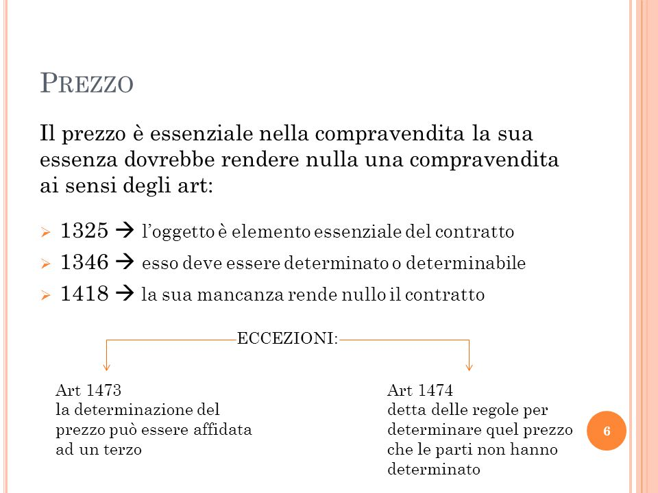 Prezzo Il prezzo è essenziale nella compravendita la sua essenza dovrebbe rendere nulla una compravendita ai sensi degli art: