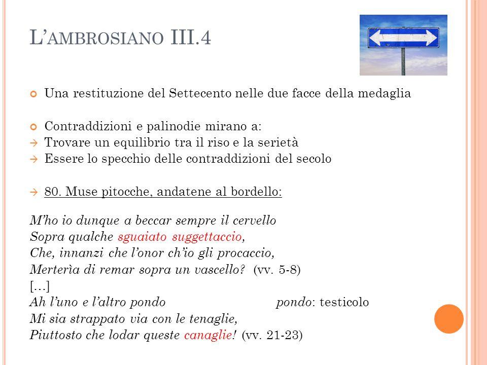 L'ambrosiano III.4 Una restituzione del Settecento nelle due facce della medaglia. Contraddizioni e palinodie mirano a: