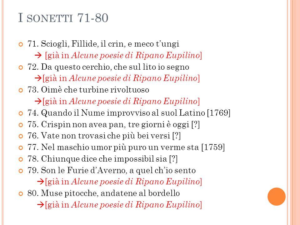 I sonetti 71-80 71. Sciogli, Fillide, il crin, e meco t'ungi