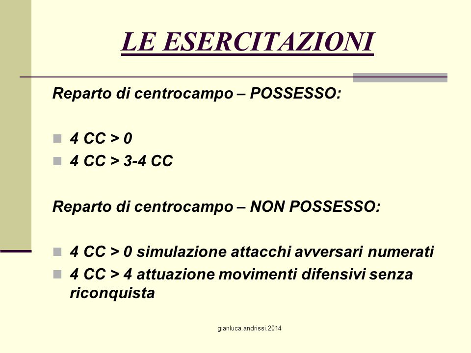 LE ESERCITAZIONI Reparto di centrocampo – POSSESSO: 4 CC > 0
