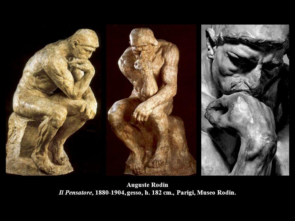 Auguste Rodin Il Pensatore, 1880-1904, gesso, h. 182 cm