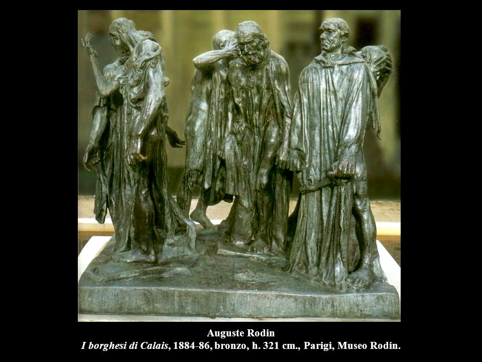 Auguste Rodin I borghesi di Calais, 1884-86, bronzo, h. 321 cm
