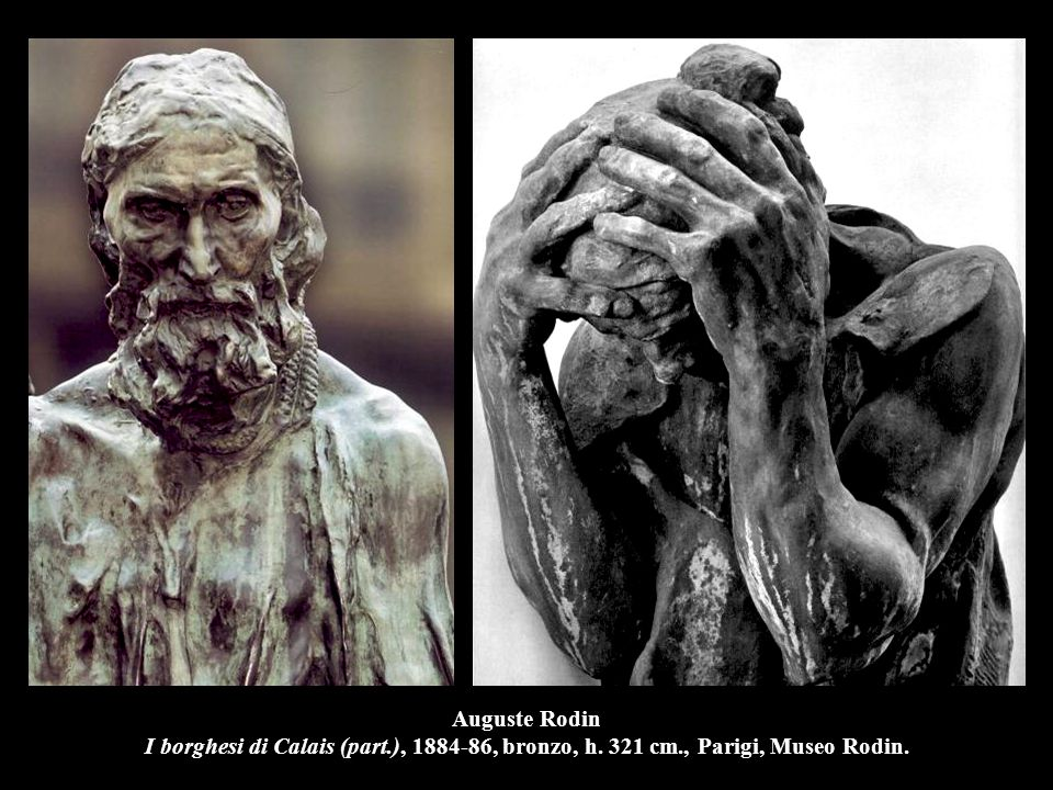Auguste Rodin I borghesi di Calais (part.), 1884-86, bronzo, h. 321 cm., Parigi, Museo Rodin.