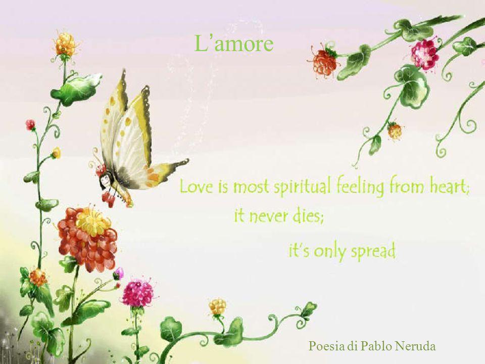 L'amore Poesia di Pablo Neruda