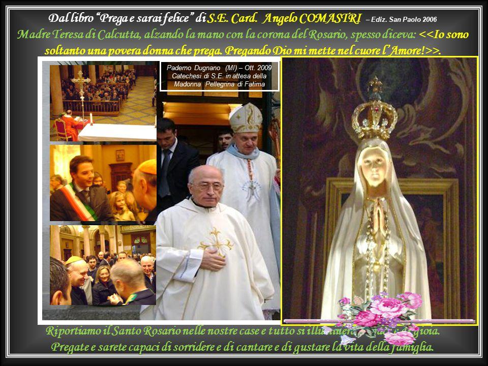 Dal libro Prega e sarai felice di S. E. Card. Angelo COMASTRI – Ediz