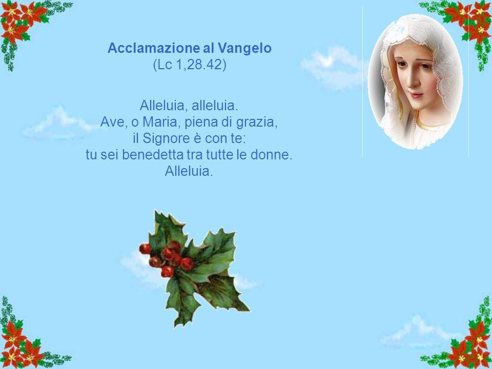 Acclamazione al Vangelo (Lc 1,28.42)