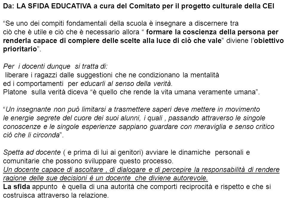 Da: LA SFIDA EDUCATIVA a cura del Comitato per il progetto culturale della CEI