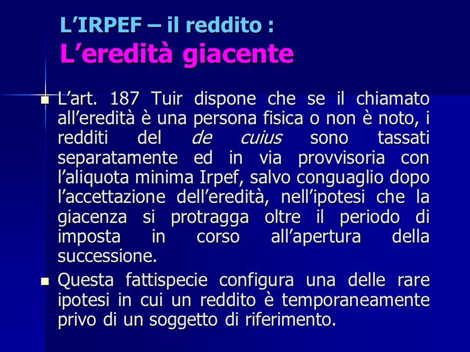 L'IRPEF – il reddito : L'eredità giacente