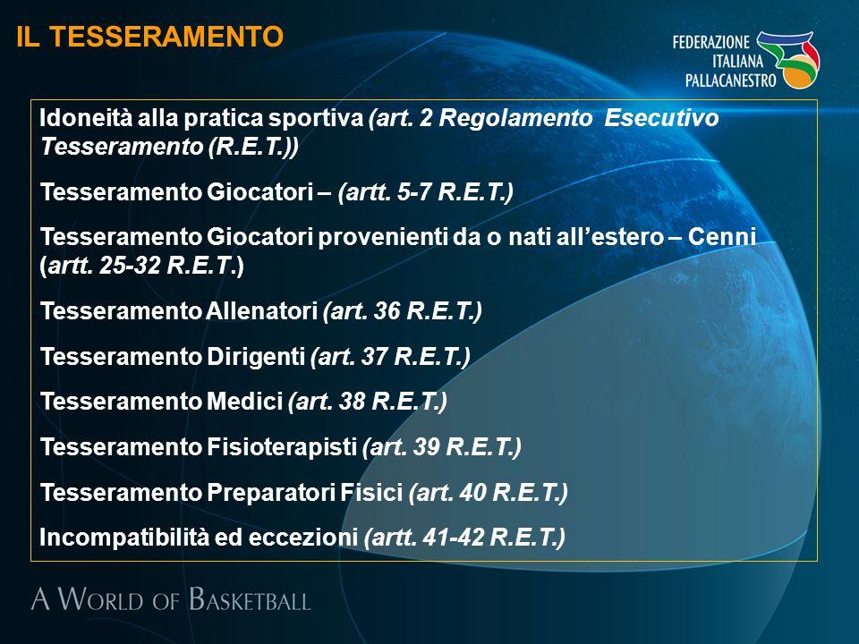 IL TESSERAMENTO Idoneità alla pratica sportiva (art. 2 Regolamento Esecutivo Tesseramento (R.E.T.))