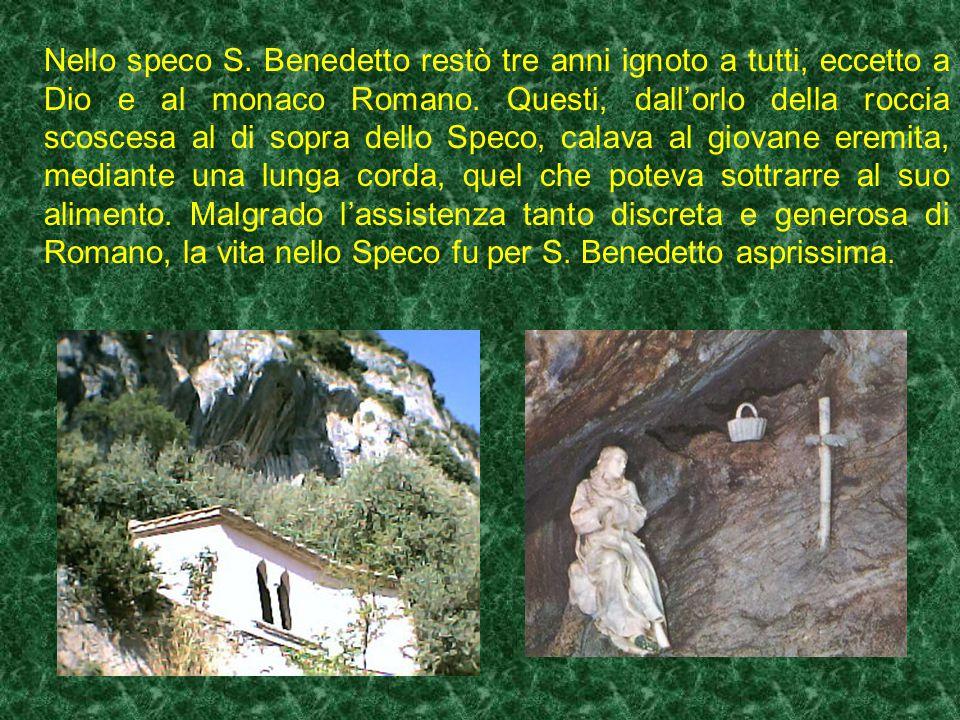 Nello speco S. Benedetto restò tre anni ignoto a tutti, eccetto a Dio e al monaco Romano.