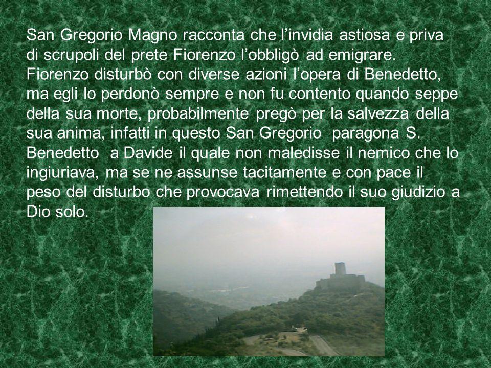 San Gregorio Magno racconta che l'invidia astiosa e priva di scrupoli del prete Fiorenzo l'obbligò ad emigrare.