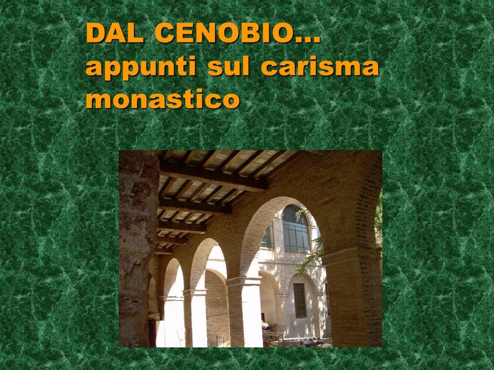 DAL CENOBIO… appunti sul carisma monastico