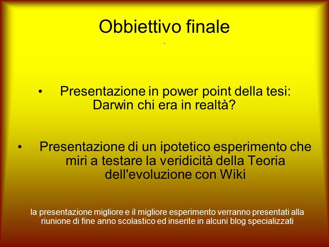 Obbiettivo finale . Presentazione in power point della tesi: